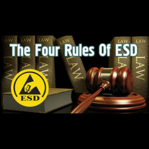 The Four Rules Of ESD Control